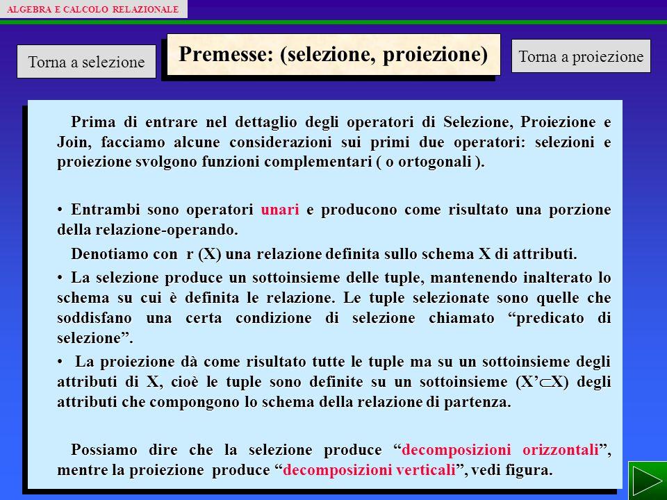Premesse: (selezione, proiezione)