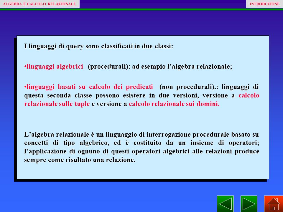I linguaggi di query sono classificati in due classi: