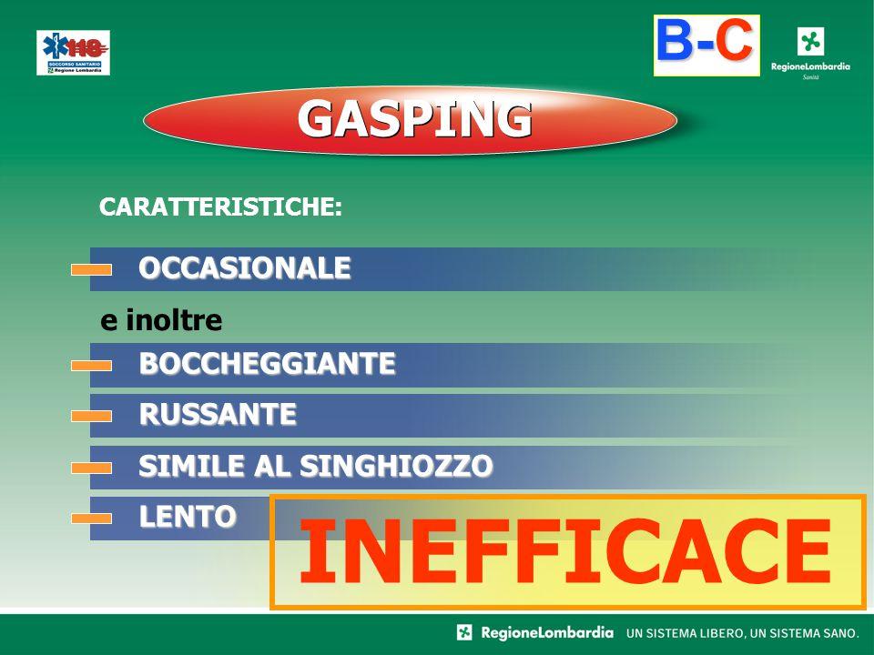 INEFFICACE B-C GASPING OCCASIONALE e inoltre BOCCHEGGIANTE RUSSANTE