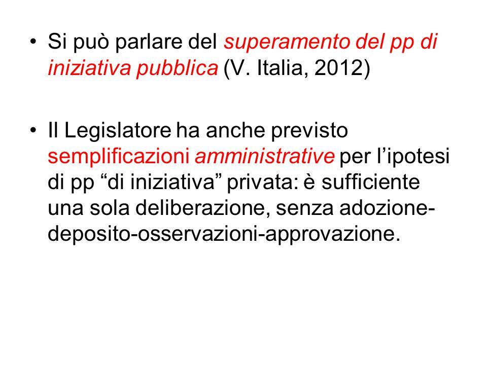 Si può parlare del superamento del pp di iniziativa pubblica (V