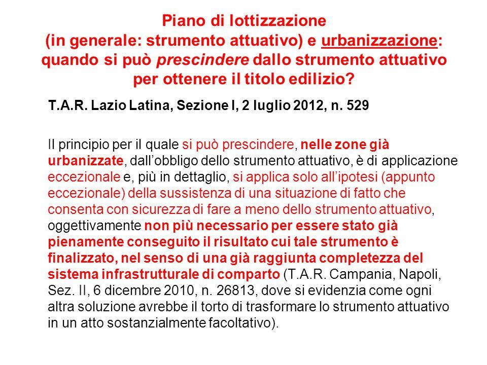Piano di lottizzazione (in generale: strumento attuativo) e urbanizzazione: quando si può prescindere dallo strumento attuativo per ottenere il titolo edilizio