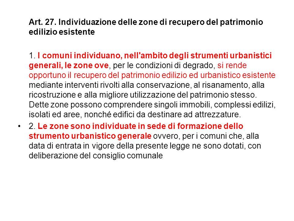 Art. 27. Individuazione delle zone di recupero del patrimonio edilizio esistente