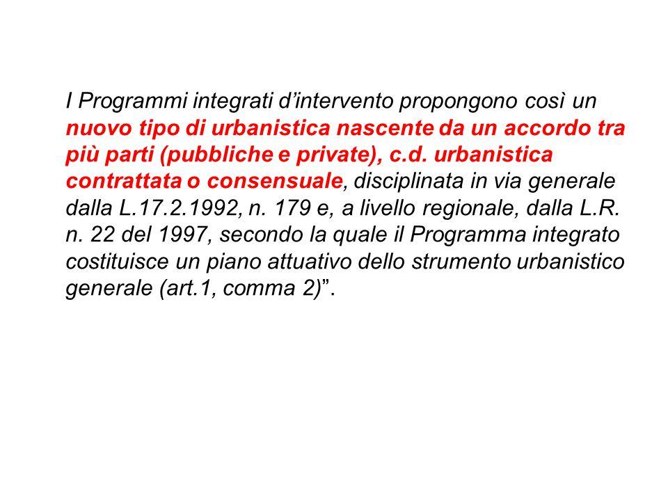 I Programmi integrati d'intervento propongono così un nuovo tipo di urbanistica nascente da un accordo tra più parti (pubbliche e private), c.d.