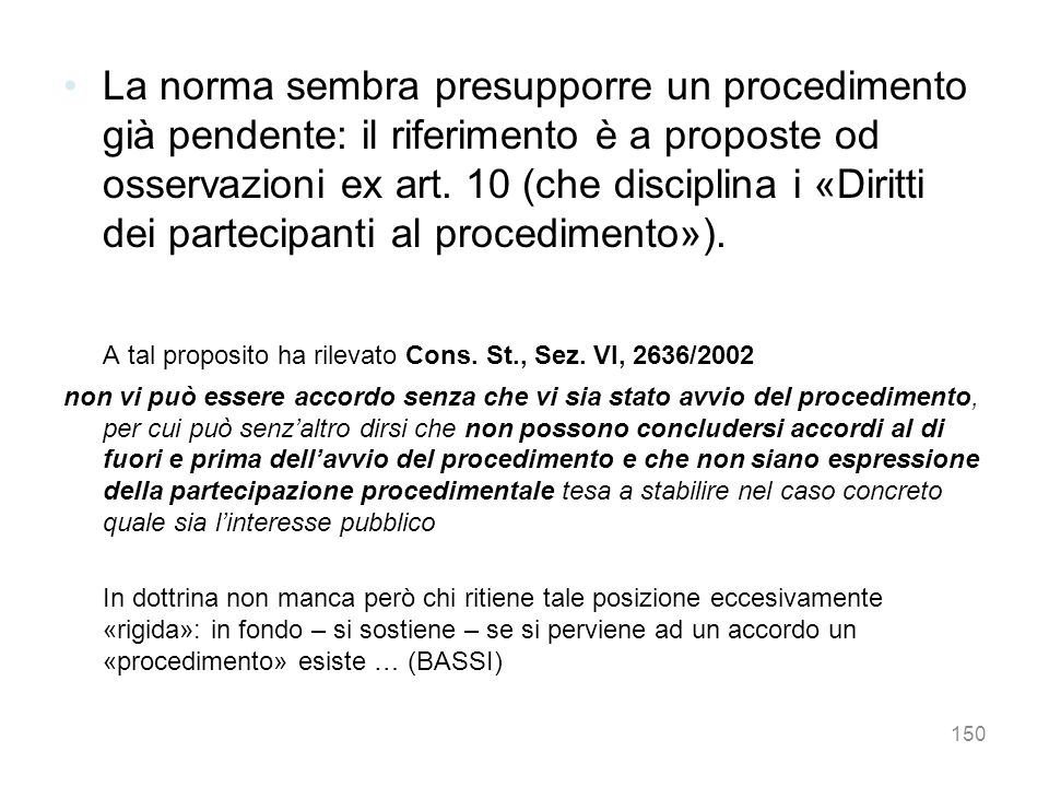 A tal proposito ha rilevato Cons. St., Sez. VI, 2636/2002