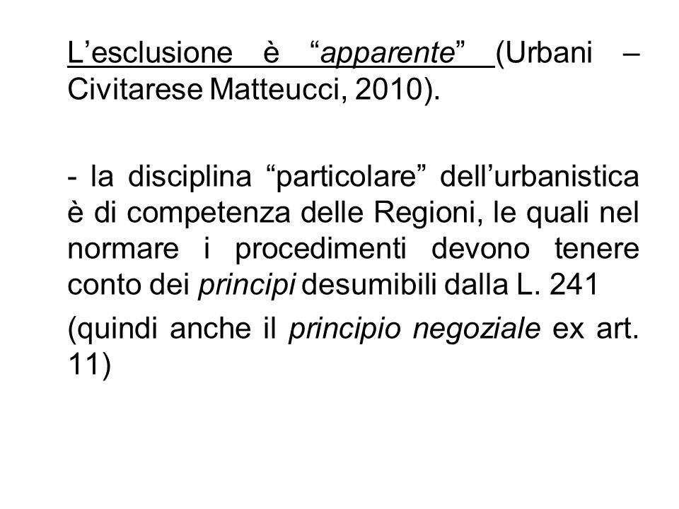 L'esclusione è apparente (Urbani – Civitarese Matteucci, 2010)