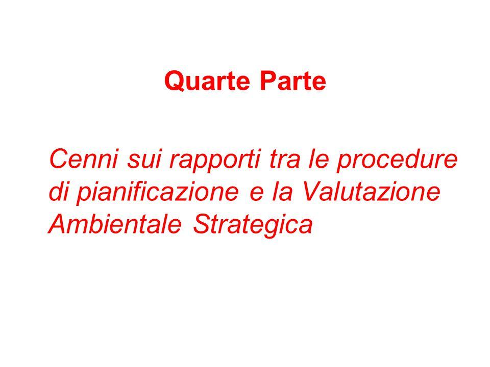 Quarte Parte Cenni sui rapporti tra le procedure di pianificazione e la Valutazione Ambientale Strategica