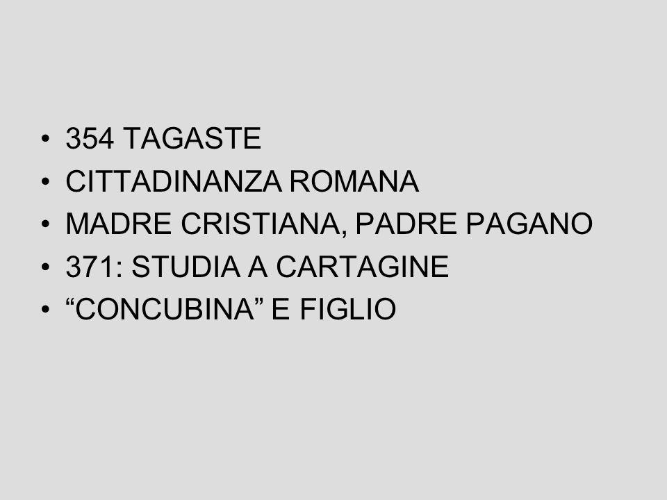 354 TAGASTE CITTADINANZA ROMANA. MADRE CRISTIANA, PADRE PAGANO.