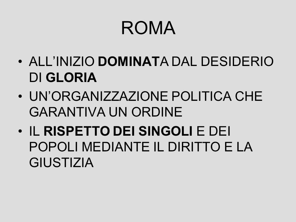ROMA ALL'INIZIO DOMINATA DAL DESIDERIO DI GLORIA