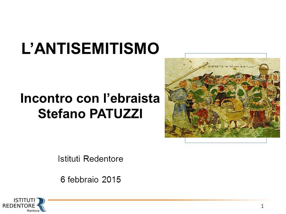L'ANTISEMITISMO Incontro con l'ebraista Stefano PATUZZI