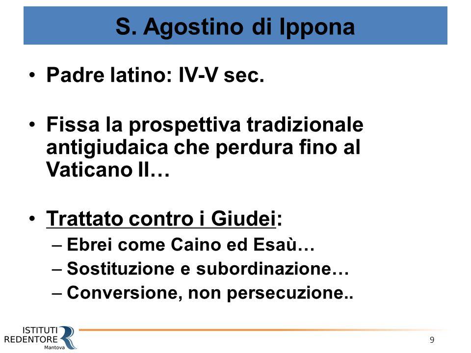 S. Agostino di Ippona Padre latino: IV-V sec.