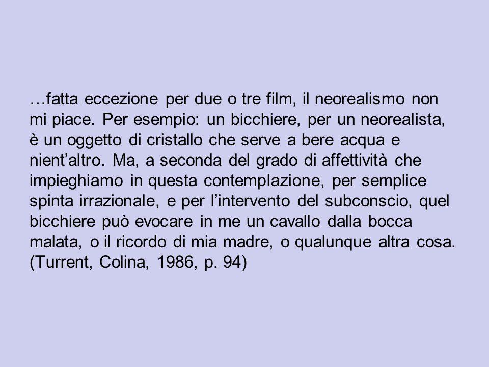 …fatta eccezione per due o tre film, il neorealismo non mi piace