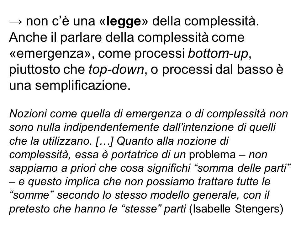 → non c'è una «legge» della complessità
