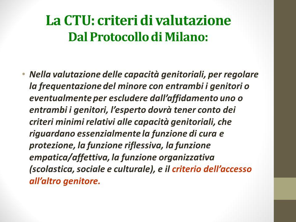 La CTU: criteri di valutazione Dal Protocollo di Milano: