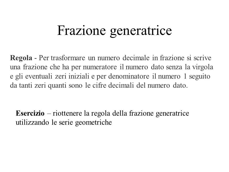 Frazione generatrice Regola - Per trasformare un numero decimale in frazione si scrive.