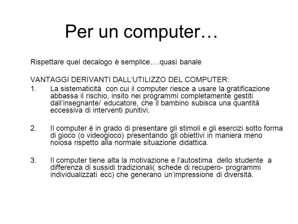 Per un computer… Rispettare quel decalogo è semplice….quasi banale