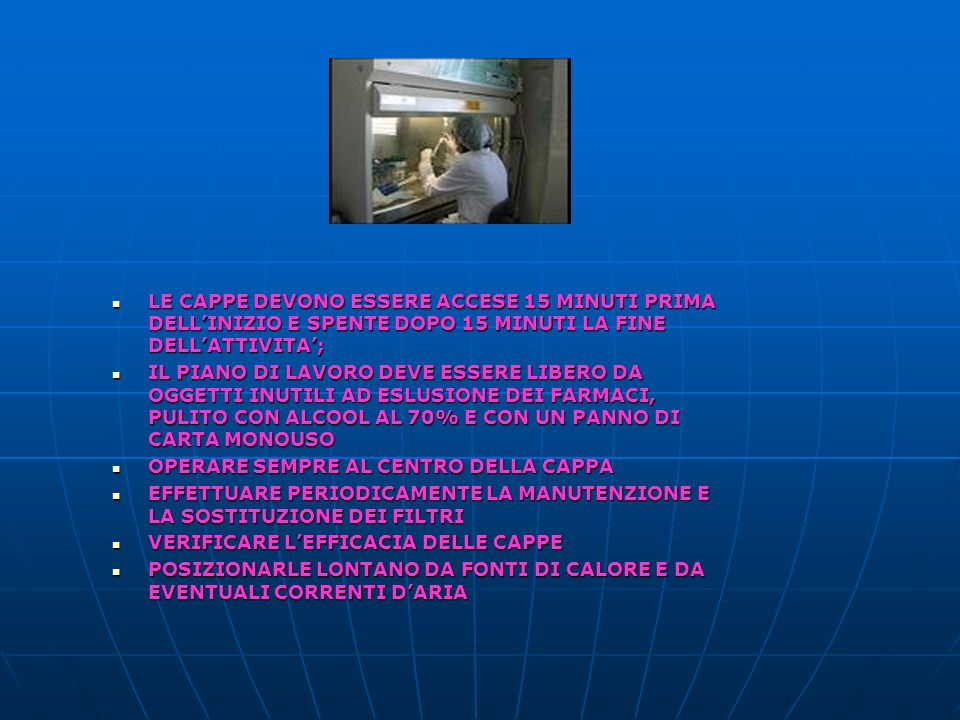LE CAPPE DEVONO ESSERE ACCESE 15 MINUTI PRIMA DELL'INIZIO E SPENTE DOPO 15 MINUTI LA FINE DELL'ATTIVITA';