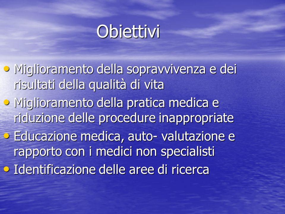 Obiettivi Miglioramento della sopravvivenza e dei risultati della qualità di vita.