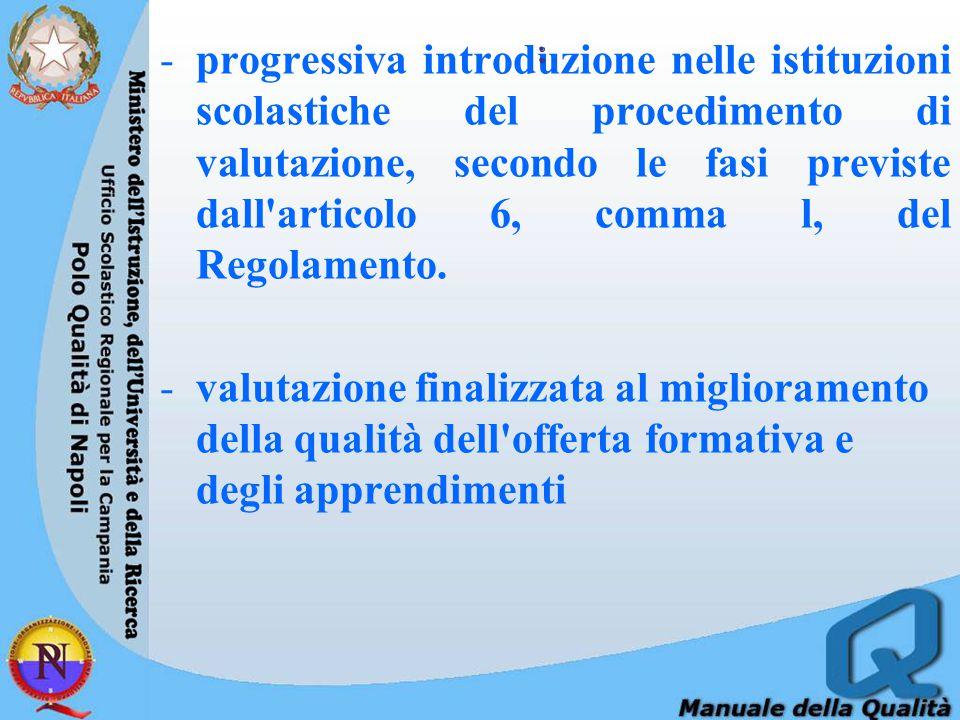 progressiva introduzione nelle istituzioni scolastiche del procedimento di valutazione, secondo le fasi previste dall articolo 6, comma l, del Regolamento.