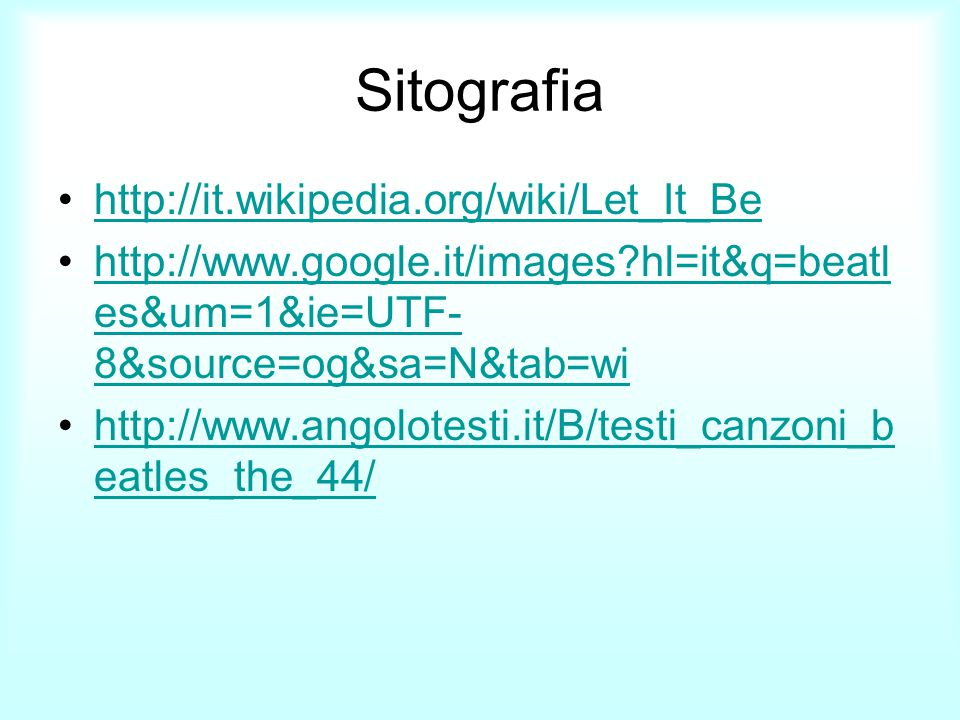 Sitografia http://it.wikipedia.org/wiki/Let_It_Be