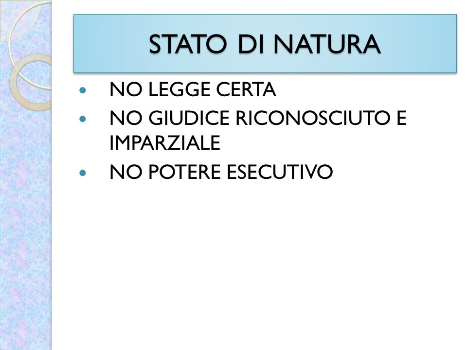 STATO DI NATURA NO LEGGE CERTA NO GIUDICE RICONOSCIUTO E IMPARZIALE