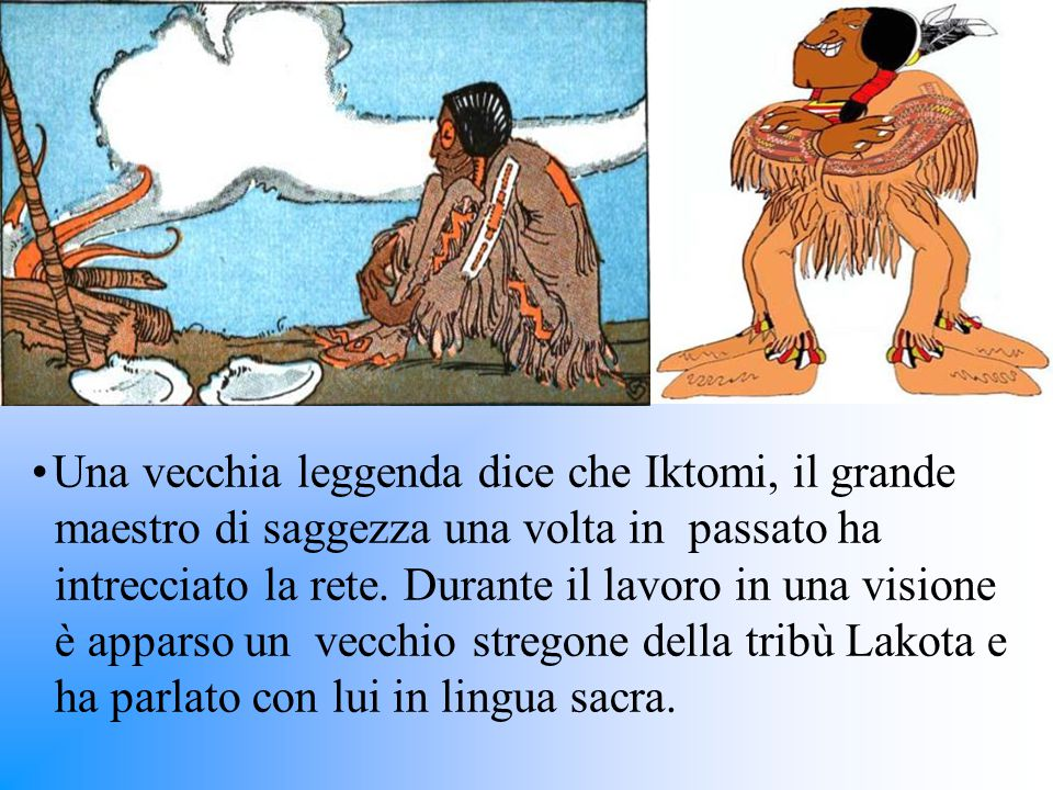 Una vecchia leggenda dice che Iktomi, il grande