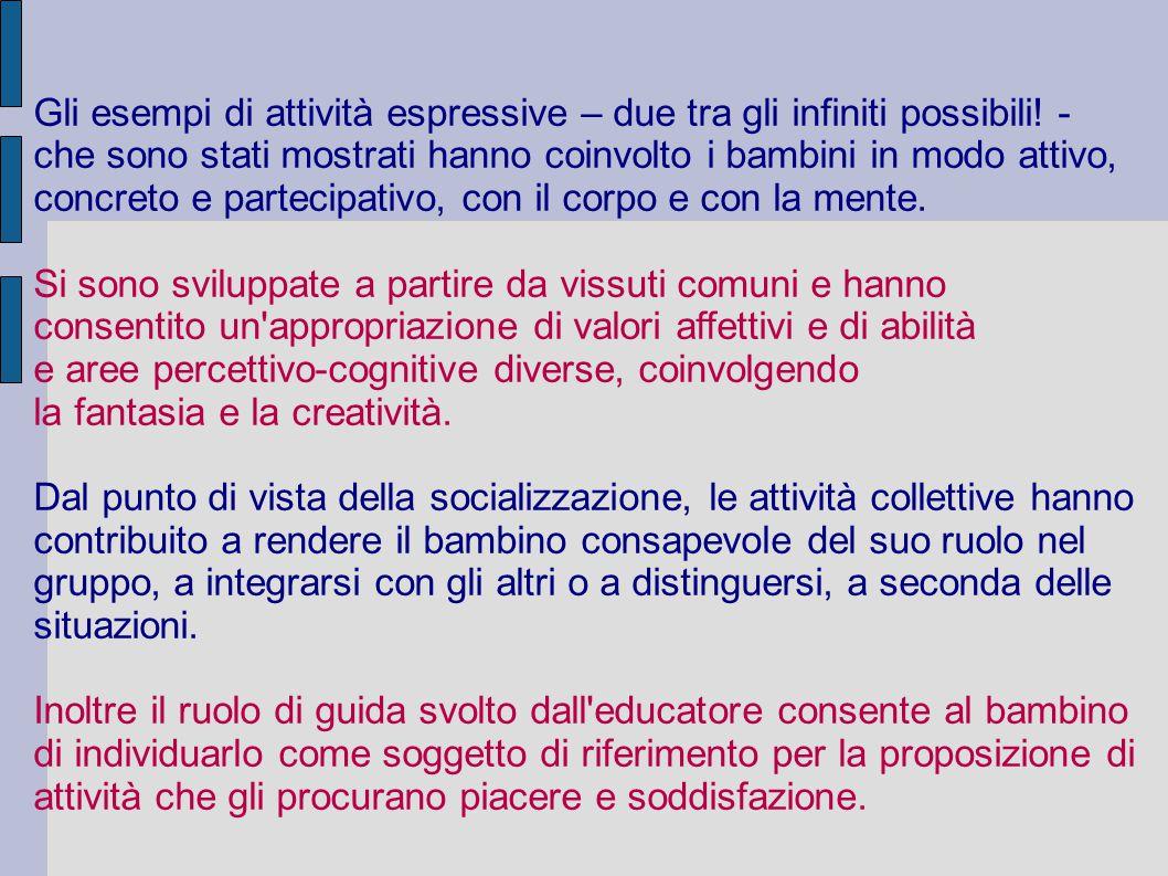 Gli esempi di attività espressive – due tra gli infiniti possibili! -