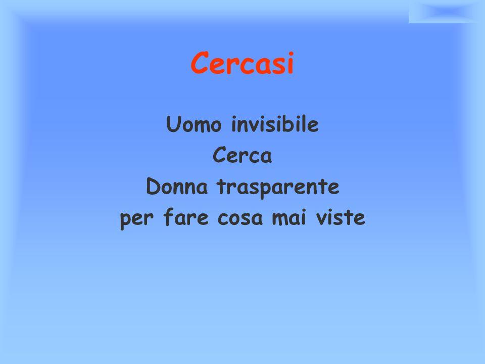 Cercasi Uomo invisibile Cerca Donna trasparente