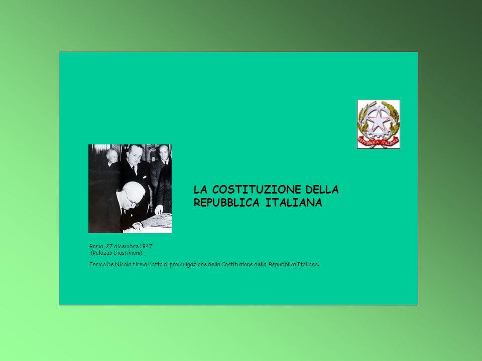 LA COSTITUZIONE DELLA REPUBBLICA ITALIANA Roma, 27 dicembre 1947