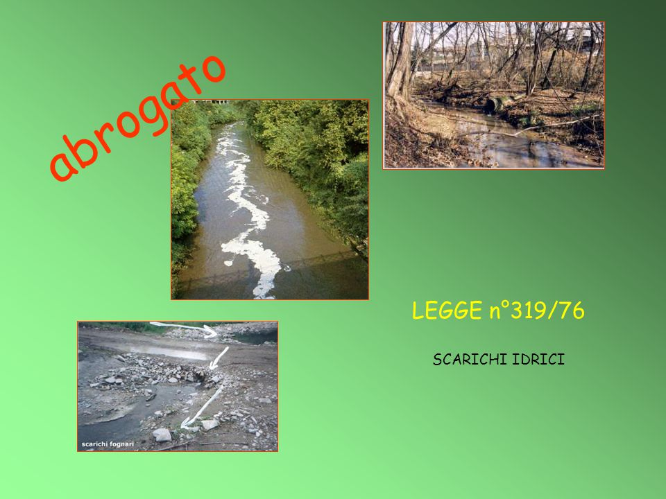 abrogato LEGGE n°319/76 SCARICHI IDRICI