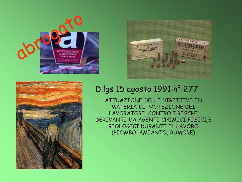 abrogato D.lgs 15 agosto 1991 n° 277