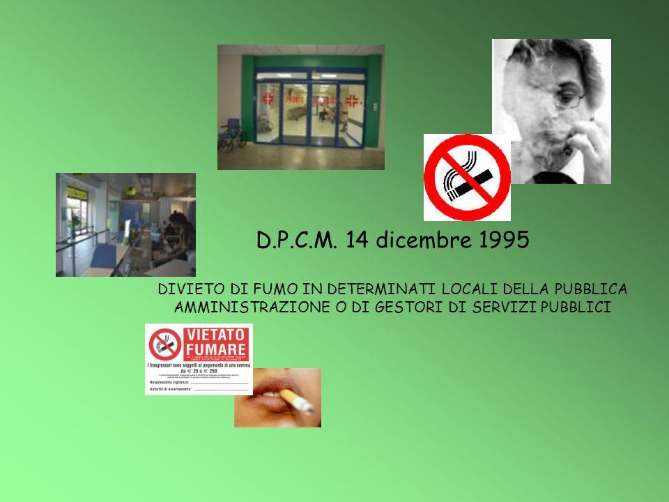 D.P.C.M. 14 dicembre 1995 DIVIETO DI FUMO IN DETERMINATI LOCALI DELLA PUBBLICA.