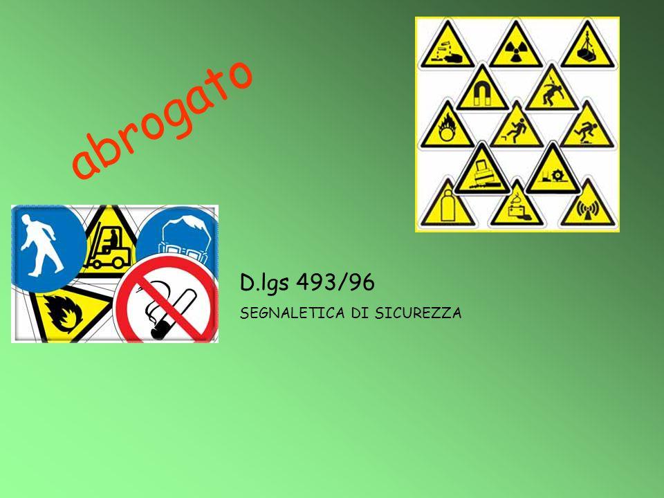 abrogato D.lgs 493/96 SEGNALETICA DI SICUREZZA