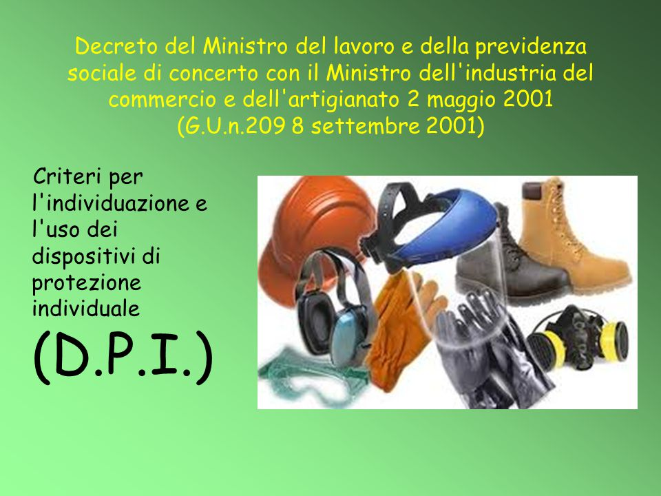 Decreto del Ministro del lavoro e della previdenza sociale di concerto con il Ministro dell industria del commercio e dell artigianato 2 maggio 2001 (G.U.n.209 8 settembre 2001)