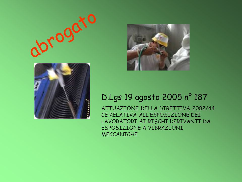 abrogato D.Lgs 19 agosto 2005 n° 187