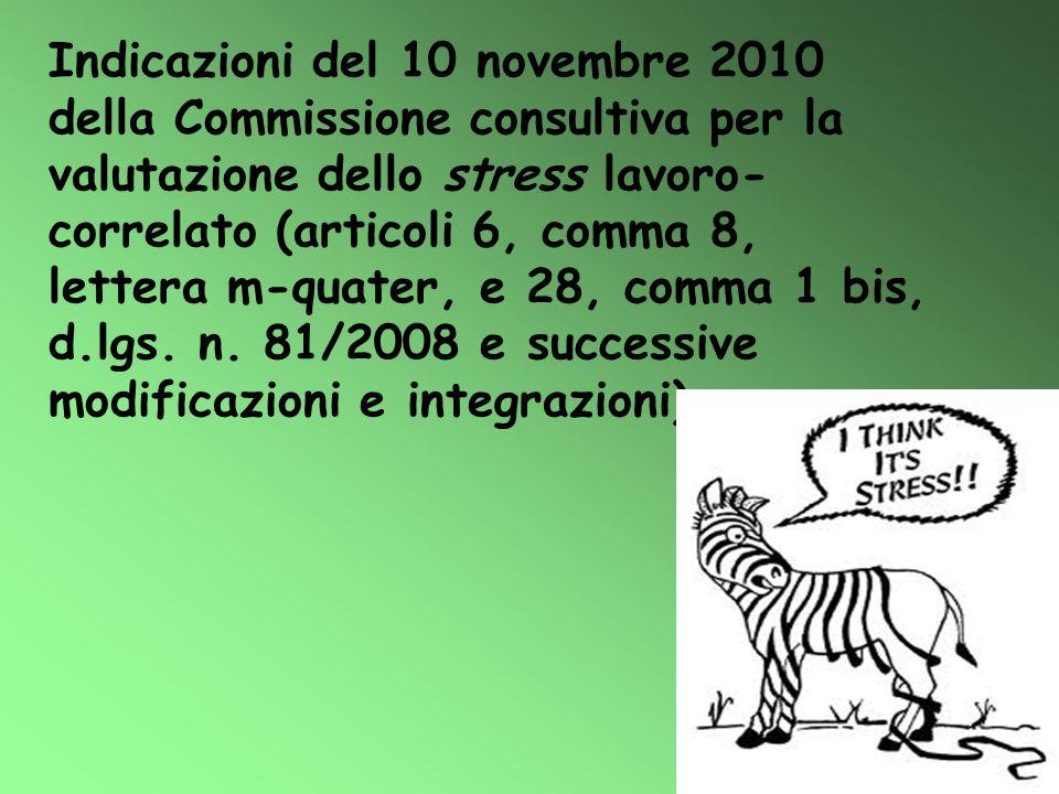 Indicazioni del 10 novembre 2010 della Commissione consultiva per la valutazione dello stress lavoro-correlato (articoli 6, comma 8, lettera m-quater, e 28, comma 1 bis, d.lgs.