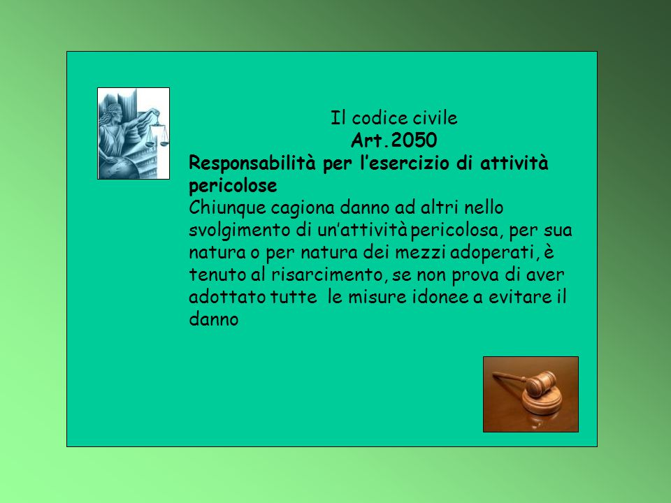 Il codice civile Art.2050. Responsabilità per l'esercizio di attività pericolose.