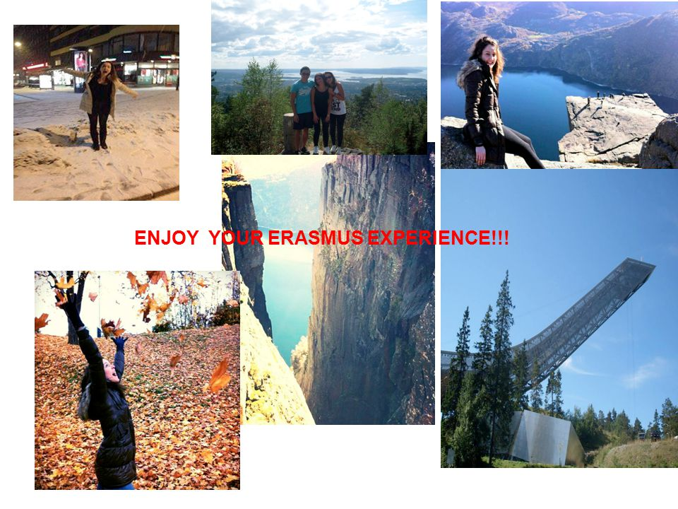 ENJOY YOUR ERASMUS EXPERIENCE!!!