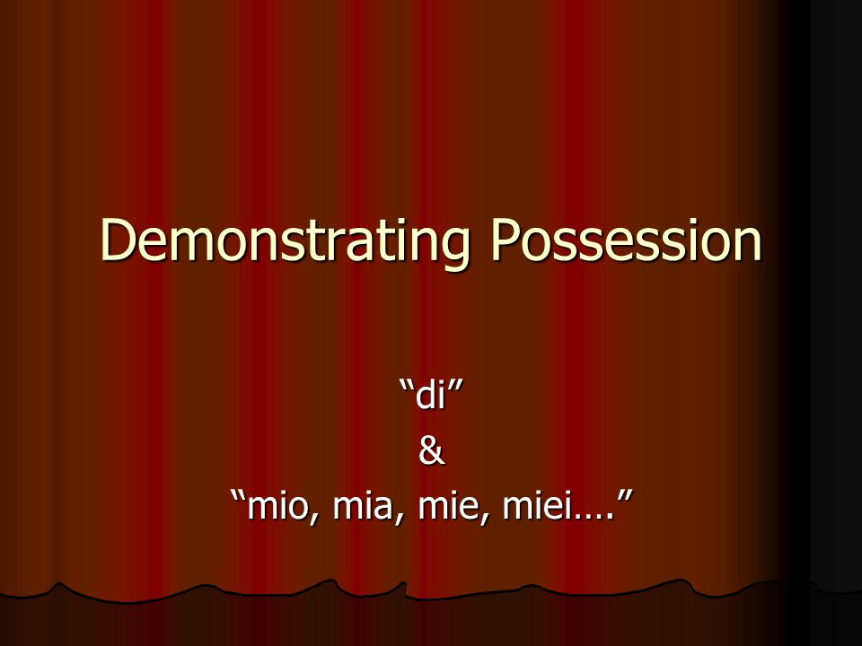 Demonstrating Possession