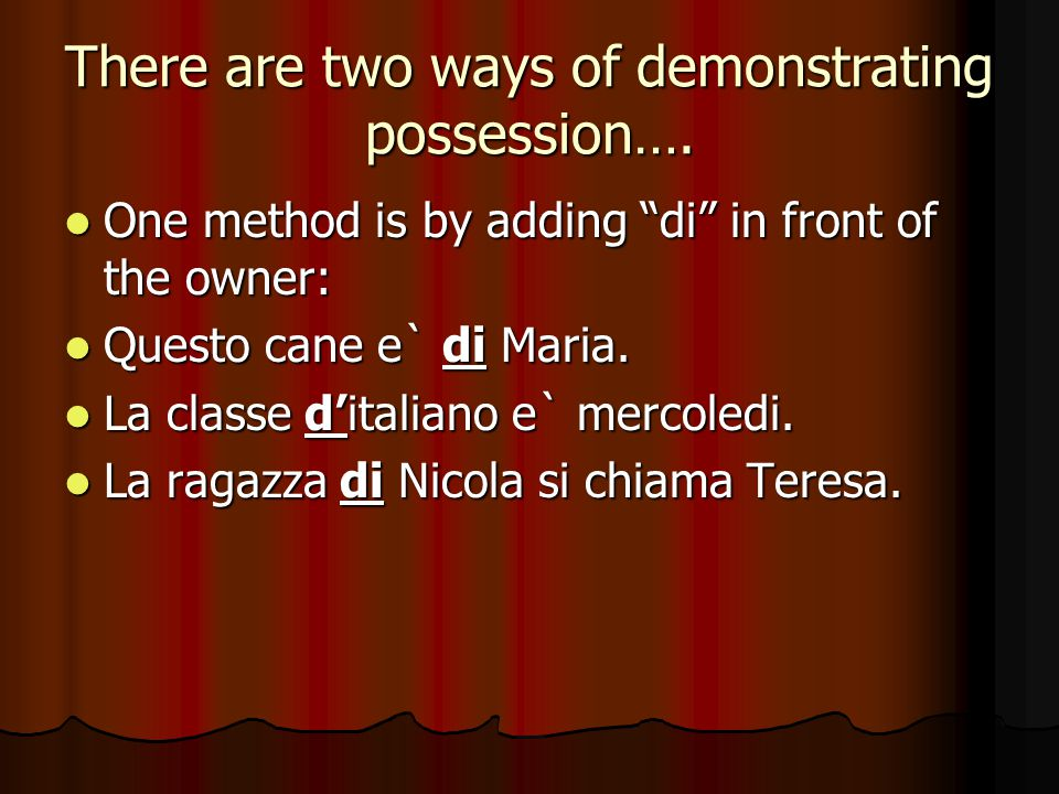 There are two ways of demonstrating possession….