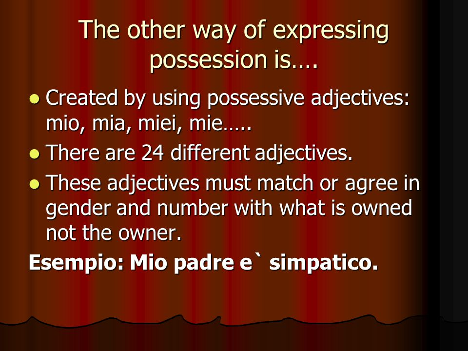 The other way of expressing possession is….