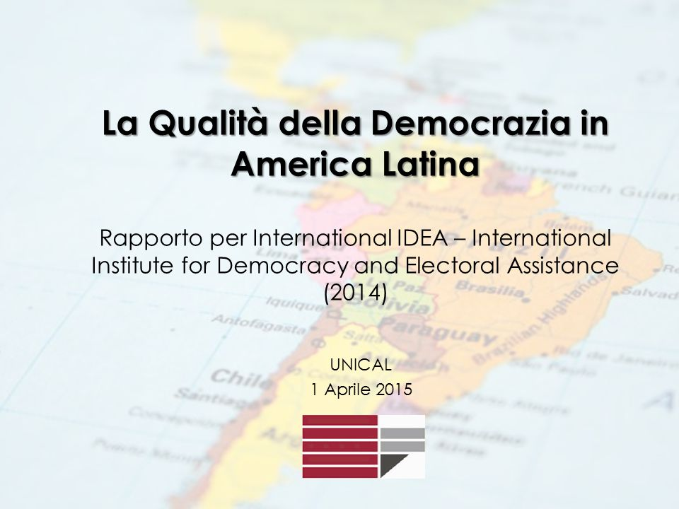 La Qualità della Democrazia in America Latina Rapporto per International IDEA – International Institute for Democracy and Electoral Assistance (2014)