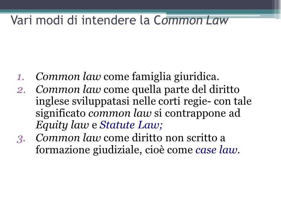 Vari modi di intendere la Common Law