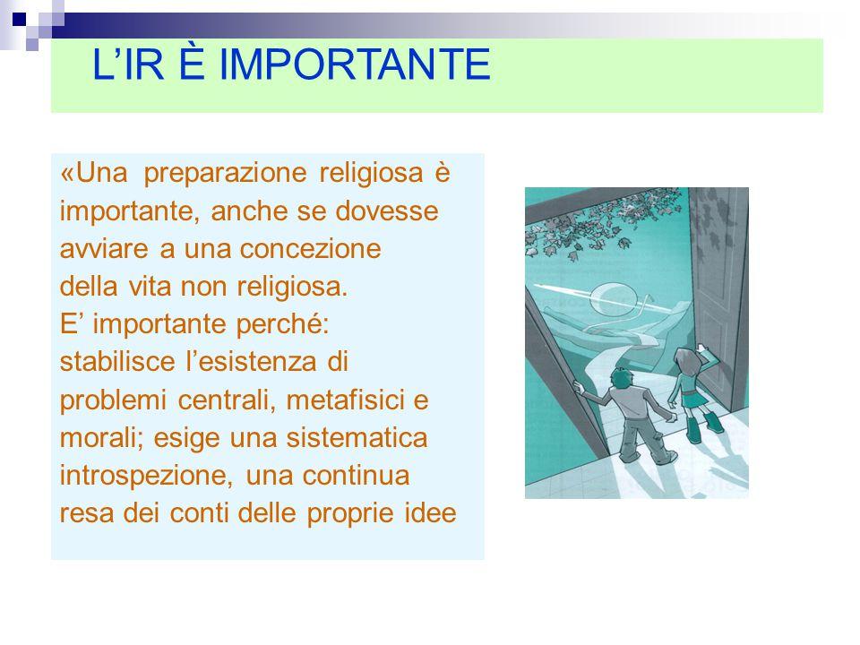 L'IR È IMPORTANTE «Una preparazione religiosa è