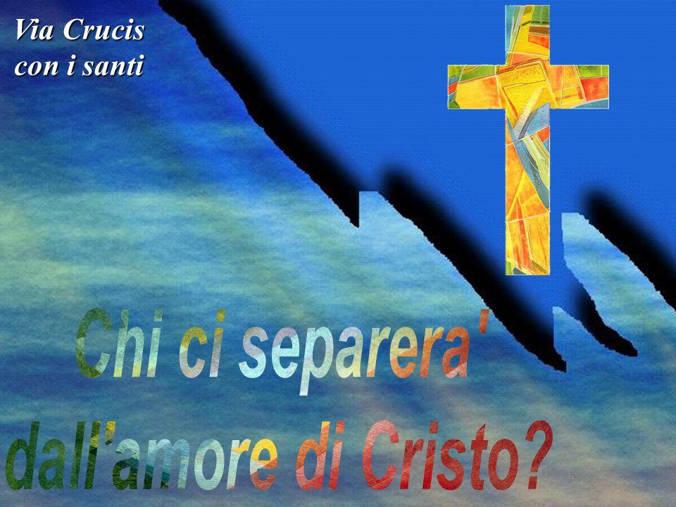 Chi ci separera dall amore di Cristo