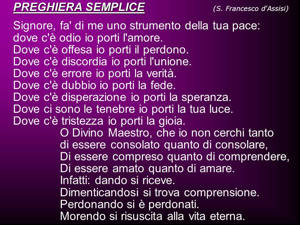 PREGHIERA SEMPLICE (S. Francesco d Assisi)