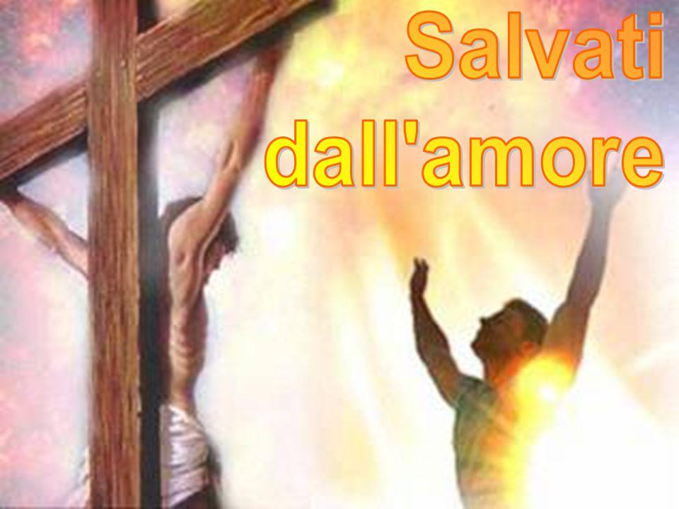 Salvati dall amore