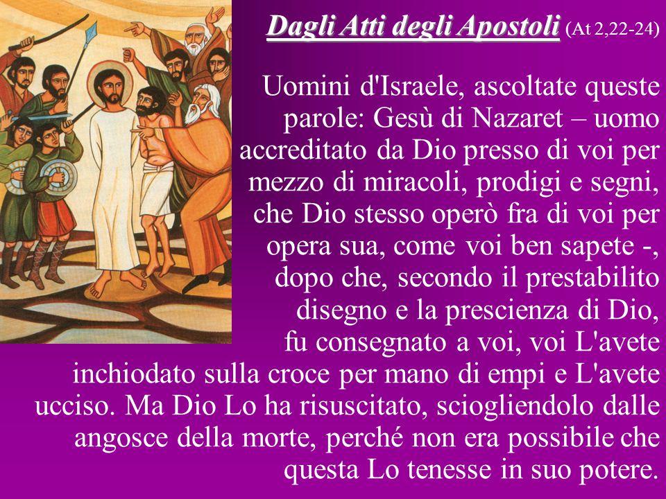 Dagli Atti degli Apostoli (At 2,22-24)
