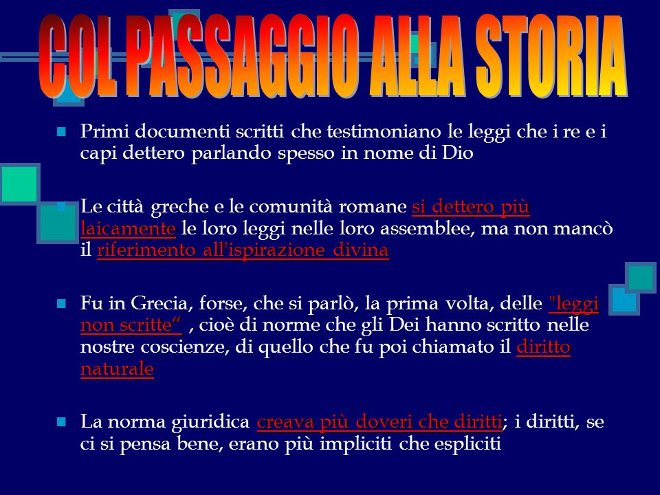 COL PASSAGGIO ALLA STORIA