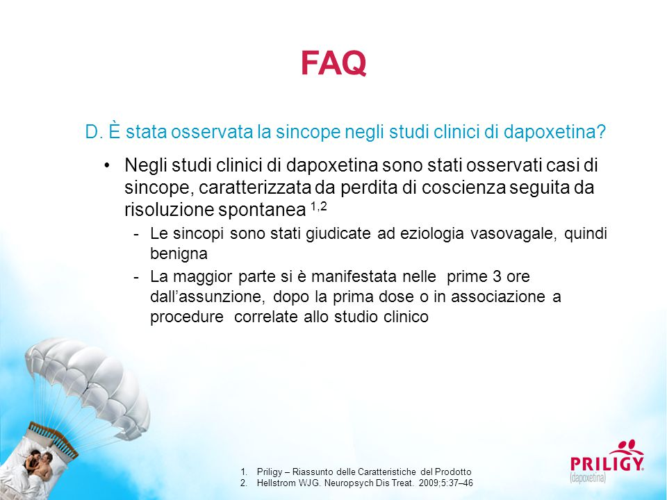 FAQ D. È stata osservata la sincope negli studi clinici di dapoxetina