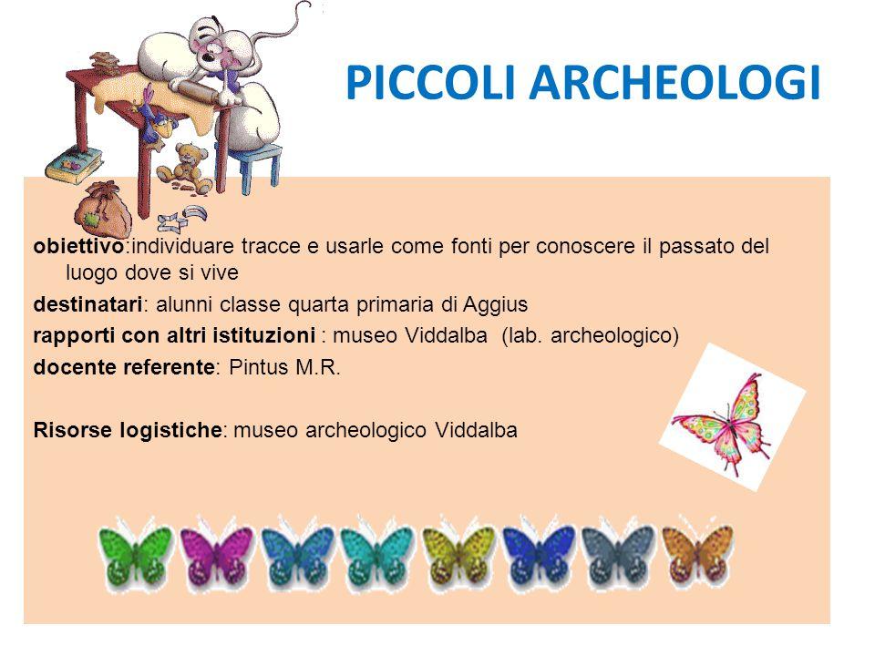 PICCOLI ARCHEOLOGI obiettivo:individuare tracce e usarle come fonti per conoscere il passato del luogo dove si vive.